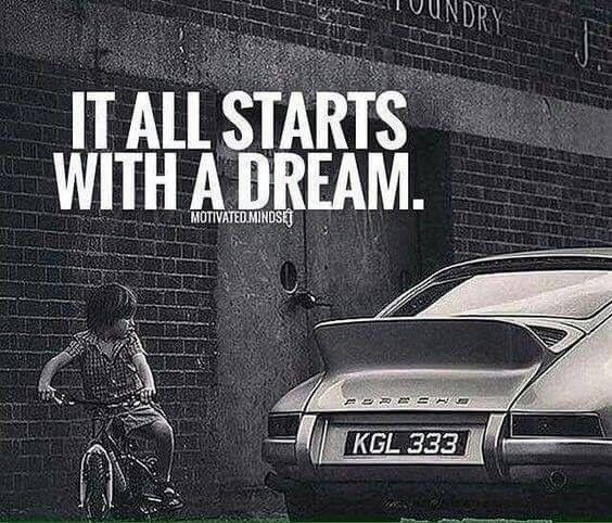 It all starts with a dream