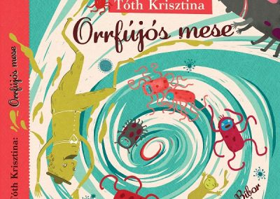Tórh Krisztina: Orrfújós mese